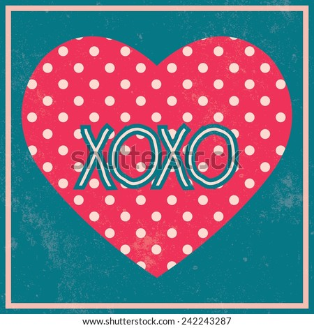 Valentine's Day vintage template / poster / card with XOXO romantic inscription / Typographic vector illustration	 - stock vector