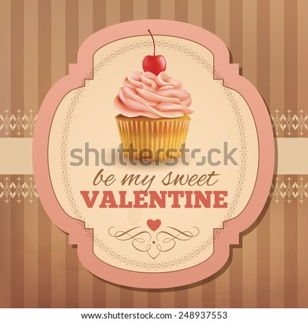 Valentine vintage card with cupcake. Vector eps 10. - stock vector