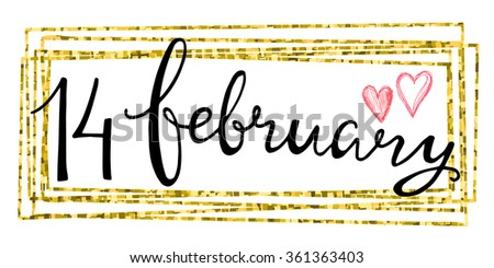 Valentines Day Card lettering 14 February in a rectangular gold frame. Vector illustration. - stock vector