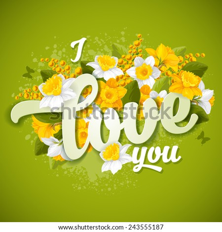 Valentines day greeting card with calligraphic romantic message and flowers daffodils - stock vector