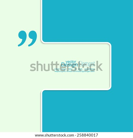 Vector abstract background. Quotation Mark. Quote sign icon. - stock vector