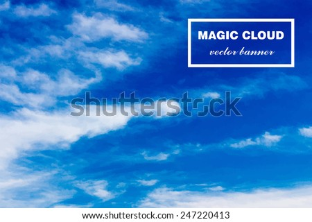 Vector abstract concept white cloud on blue sky background illustration. Realistic photographic colourful cloudscape. Magic cloudy clean environment atmosphere. Your creative conceptual presentation - stock vector