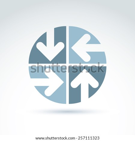 Vector abstract emblem with four multidirectional arrows placed in sectors up, down, left, right. Conceptual corporate symbol, brand round icon. - stock vector