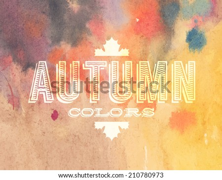 Vector autumn label on colorful watercolor background - stock vector