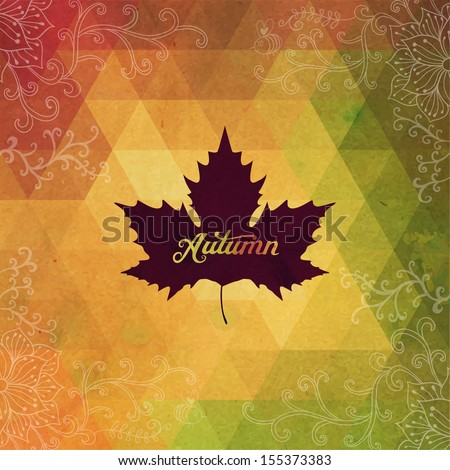 Vector autumnal maple leaf background made of triangles. Retro background with autumn leaf. Label design. Lettering. Geometric shapes. Season backdrop. Autumn template. - stock vector