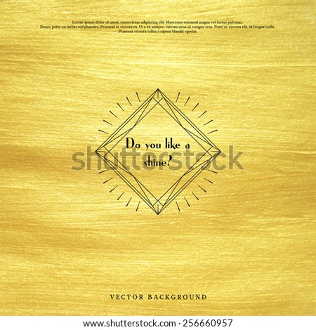 Vector background. Luxury golden paint hand drawing foundation. Geometric frame in form of cut gems with a sun burst. Place for your text - stock vector