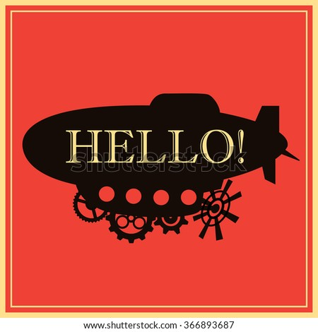 Vector background vintage stylized fantastic airship with text Hello.  Black silhouette dirigible template labels on colored background - stock vector