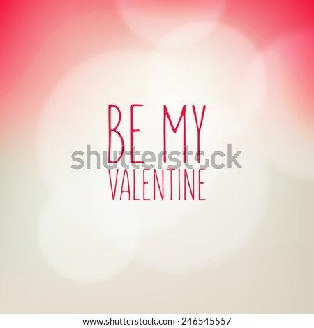 Vector background with blurred circes. Delicate modern card for St. Valentine's Day with soft bokeh. Pastel stylish backdrop and minimalistic text Be My Valentine - stock vector
