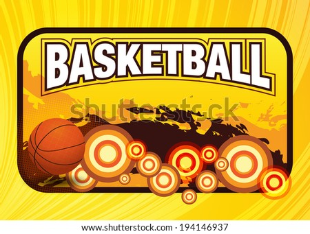Vector Basketball With Grunge Backgrounds / Basketball poster with basketball  - stock vector