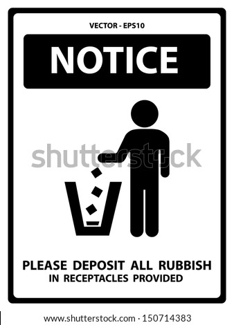 Vector : Black and White Notice Plate For Safety Present By Notice and Please Deposit All Rubbish In Receptacles Provided Text With Littering Sign Isolated on White Background  - stock vector