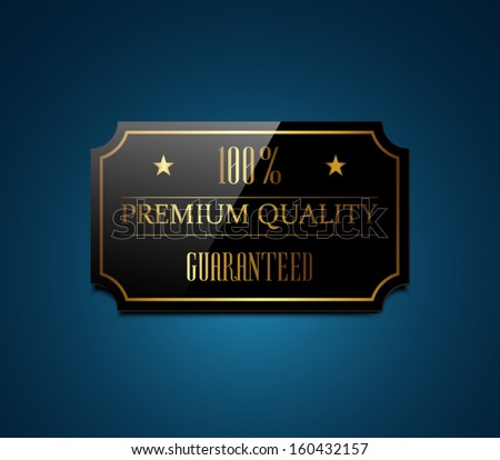 Vector black glossy label with golden frame and text on dark blue background, retro vintage style banner. Premium quality, guaranteed - stock vector