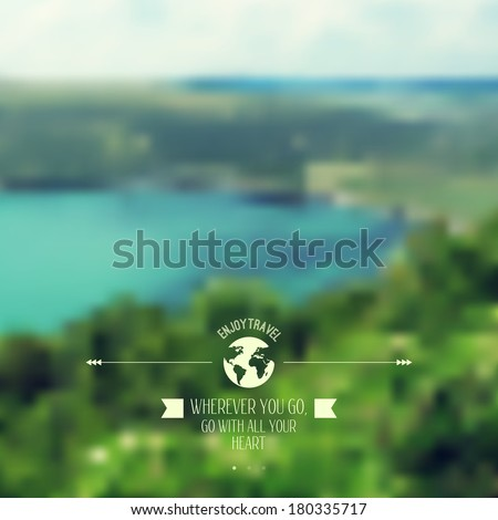 Vector blure landscape with hipster badge. Lake view. Mountains. Retro label design. Retro backdrop. Blur. Bokeh. Maritime. Landscape. Travel design. Glob, planet and ribbon, quote - stock vector