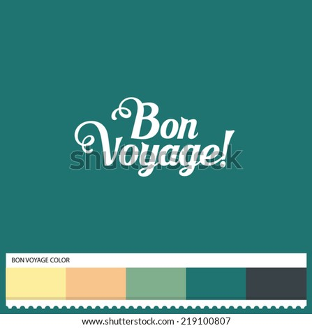 Vector Bon Voyage hand lettering - handmade calligraphy and thematic color swatches - stock vector
