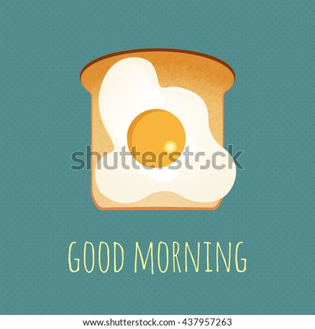 Vector breakfast concept with egg and toast. Good morning vector concept. Light breakfast toast and fried egg. Realistic bread slice and egg with yolk. Morning meal vector. Toast icon isolated. - stock vector