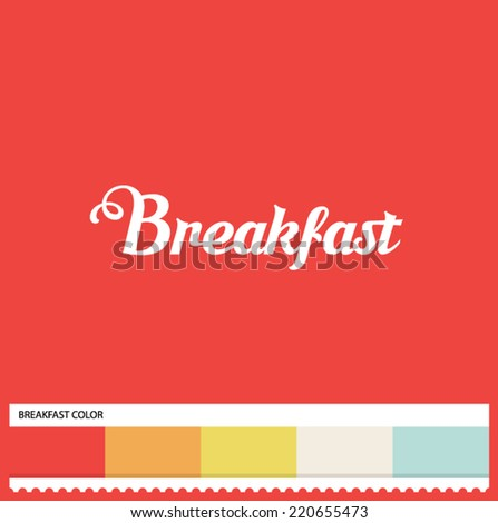 Vector Breakfast hand lettering - handmade calligraphy and thematic color swatches - stock vector