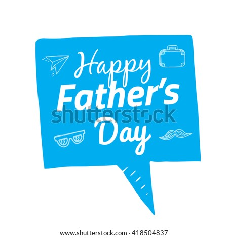 Vector bubble with text happy father's day, set of hand drawn elements on speech bubble - stock vector