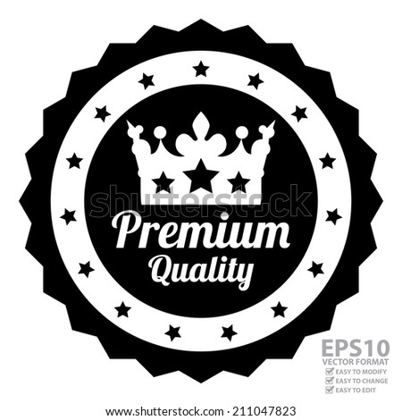 Vector : Business or Marketing Material For Quality Assurance and Quality Management Concept Present By Black and White Vintage Style Premium Quality Icon With Crown Sign Isolated on White Background  - stock vector