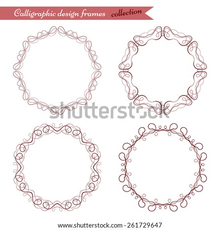 Vector calligraphy frames set. Abstract scroll elements. Handmade decorative swirls in circle frames.  - stock vector