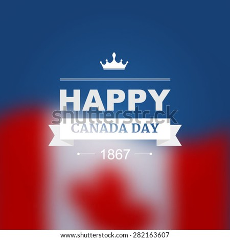 Vector card for Canada Day. Illustration for 1st of July Canada Independence Day with flag and maple leaf. - stock vector