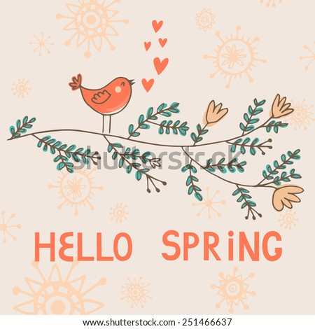 Vector card with funny bird. Cute cartoon character. Hand drawing childish background. Hello spring text. - stock vector