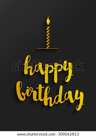 Vector card with Happy Birthday lettering and gold candle with shadow on black satin background - stock vector
