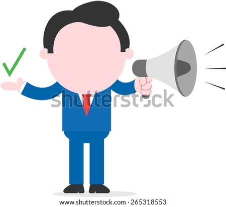 Vector cartoon faceless businessman showing check standing holding megaphone - stock vector