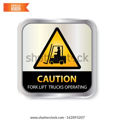 Vector : Caution with Fork lift trucks operating text and sign Isolated. Eps10. - stock vector