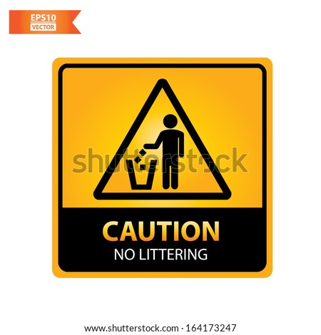 Vector: Caution with no littering text and sign isolated no white background. Eps10. - stock vector
