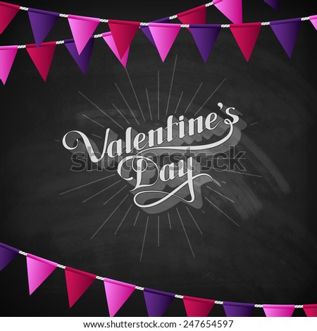 vector chalk typographic illustration of handwritten St. Valentines Day retro label on the blackboard background with festive flags. holiday lettering composition  - stock vector