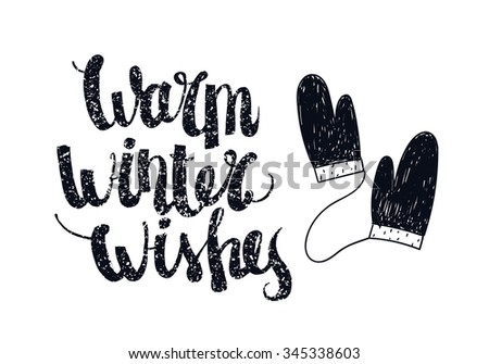 Vector Christmas winter lettering, greeting quote. Poster, card with hand drawn illustration. Mittens, warm winter wishes - stock vector