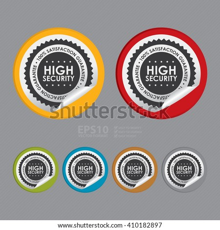 Vector : Circle High Security 100% Satisfaction Guarantee - Product Label, Campaign Promotion Infographics Flat Icon, Peeling Sticker, Sign - stock vector