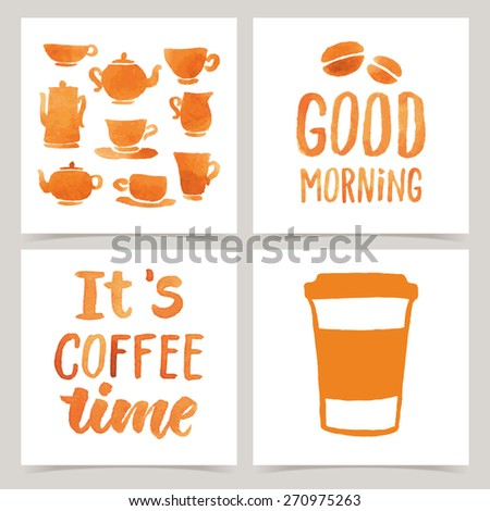 "Vector collection of coffee cards template. Watercolor objects and patterns, calligraphic phrase for your design. ""Good morning"" and ""It's coffee time"" posters or postcards. - stock vector"