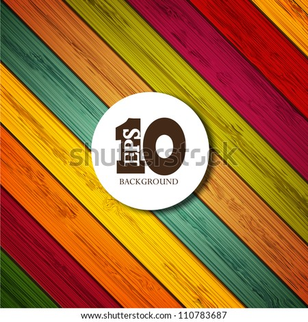 Vector colorful wooden background with place for your text. Eps10 - stock vector