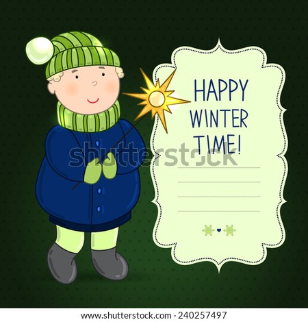 "Vector cute boy in winter clothing with a star. Children dressed warmly. Background with teenager. Frame with words ""Happy winter time"". Festive green wallpaper for invitations, greetings.  - stock vector"