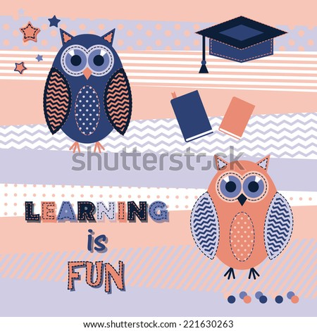 Vector cute little cartoon owls. Background illustration of learning is fun. Funny colorful design  - stock vector