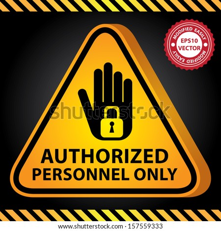 Vector : 3D Yellow Glossy Style Triangle Caution Plate For Safety Present By Authorized Personnel Only With Hand and Key Lock Sign in Dark Background  - stock vector