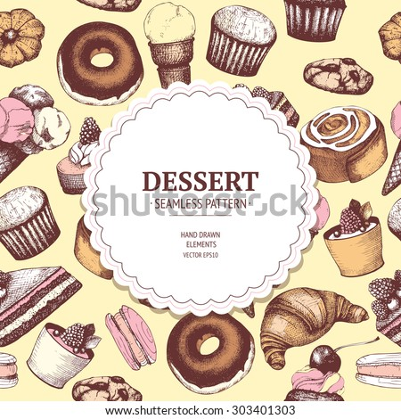 Vector design for bakery or baking shop with hand drawn dessert illustration. Vintage bakery sketch background. Seamless pattern. - stock vector