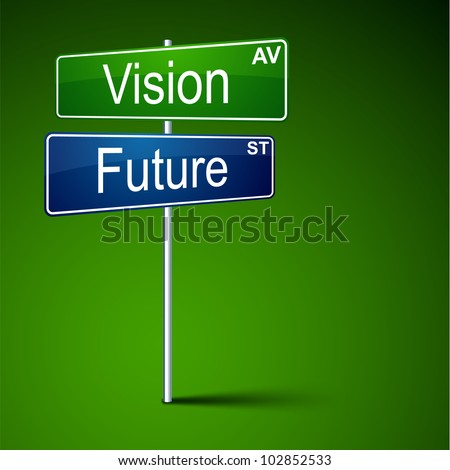 Vector direction road sign with vision future words. - stock vector