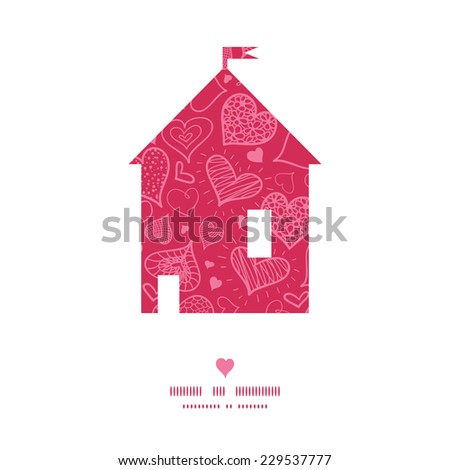 Vector doodle hearts house silhouette pattern frame - stock vector