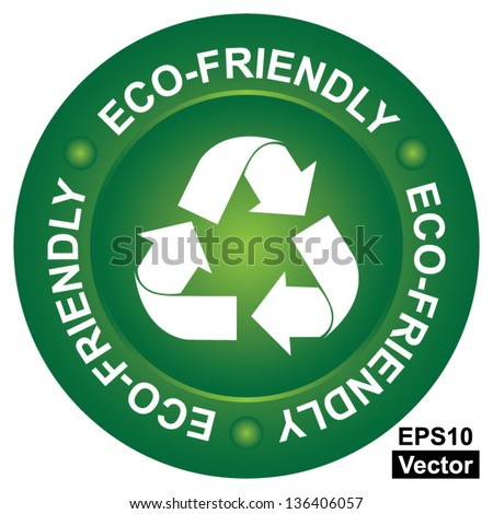 Vector : Eco-Friendly or Natural Product Concept Present By Green Eco-Friendly Circle Sign With Recycle Sign Inside Isolated on White Background - stock vector