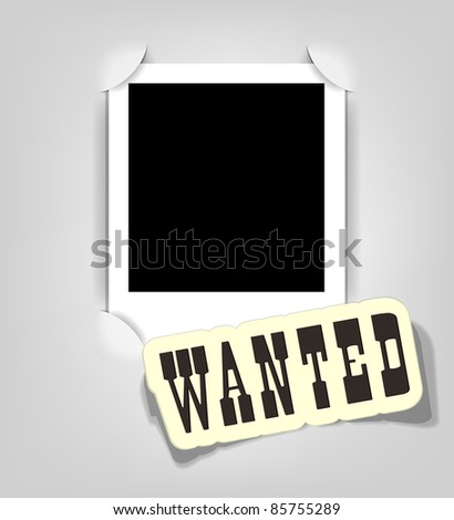 Vector empty photo frame. Wanted. Realistic cut, takes the background color - stock vector