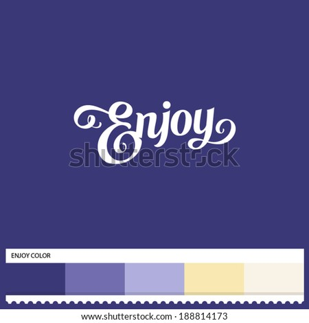 Vector Enjoy hand lettering - handmade calligraphy and thematic color swatches - stock vector