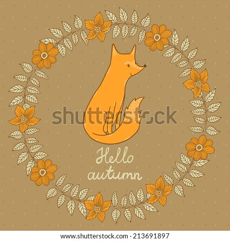 "Vector floral card with wreath from flowers and branches. Autumn card with cute little fox and text ""Hello autumn"". Vintage natural background - stock vector"