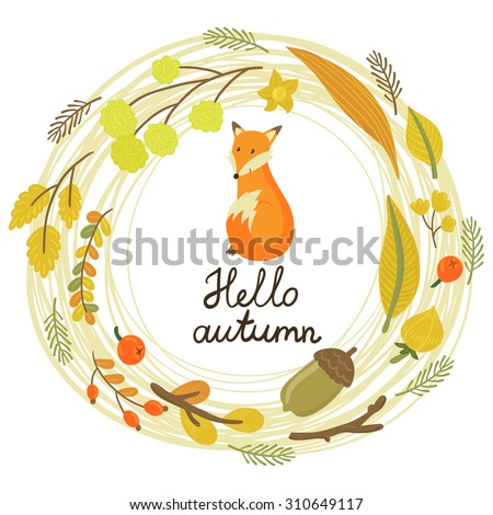 """Vector floral card with wreath from flowers, berries, leaves, branches, cute little fox and text """"Hello autumn"""". Vintage natural background with cartoon character. - stock vector"""