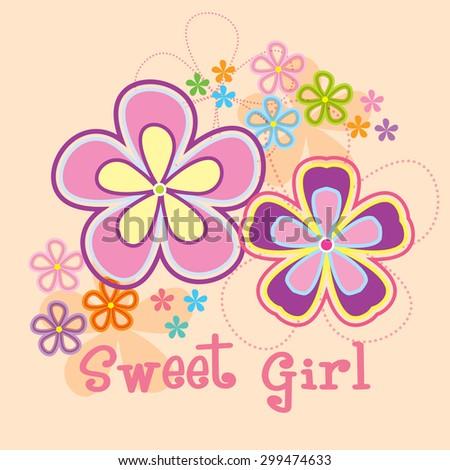 Vector flowers background / Sweet Girl  - stock vector