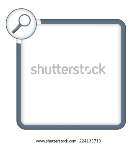 vector frame for any text with magnifier - stock vector