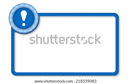 vector frame for entering text with exclamation mark - stock vector