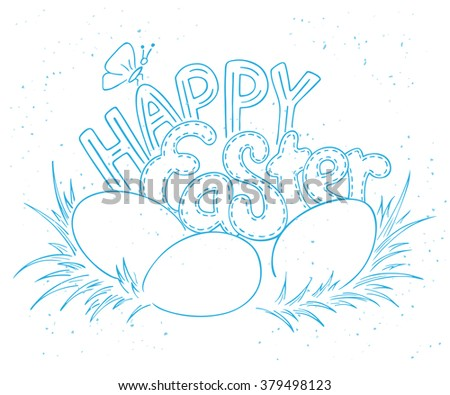 vector hand drawn easter lettering greeting quote with eggs on grass. - stock vector
