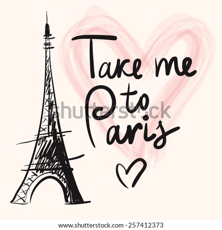 Vector hand drawn illustration with Eiffel tower. Paris. Take me to Paris - stock vector