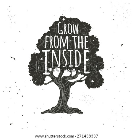 Vector hand drawn typography poster with black tree with white lines and stars. Grow from the inside. Inspirational and motivational vintage illustration - stock vector
